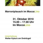 Marroniplausch mit Drehörgeli 31. Oktober 2010 15:00 – 17:00 Uhr